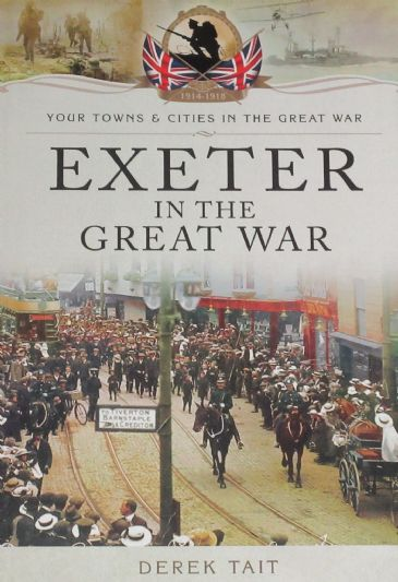 Exeter in the Great War, by Derek Tait